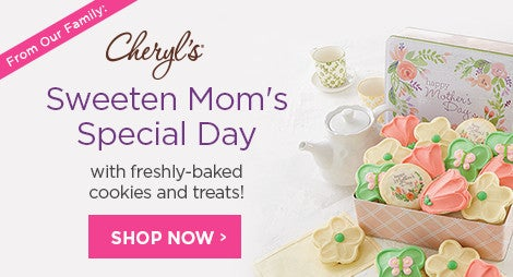 Sweeten Mom's Special Day with freshly-baked cookies and treats! Shop Now