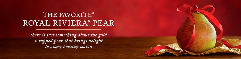 THE FAVORITE® ROYAL RIVIERA® PEARS. There is just something about the gold wrapped pear that brings delight to every holiday season.