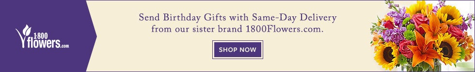 1800Flowers.com. Send Birthday Gifts with Same-Day Delivery from our sister brand 1800Flowers.com. SHOP NOW
