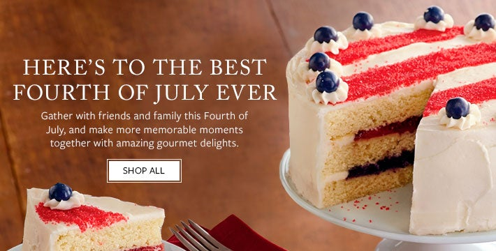 Here's to the BEST FOURTH OF JULY EVER . Gather with friends and family this Fourth of July, and make more memorable moments together with amazing gourmet delights.  SHOP ALL
