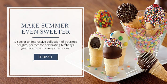 MAKE SUMMER EVEN SWEETER  Discover an impressive collection of gourmet delights, perfect for celebrating birthdays, graduations, and sunny afternoons.   Shop All.