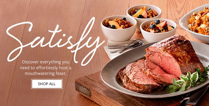 Satisfy. Discover everything you need to effortlessly host a mouthwatering feast. SHOP ALL
