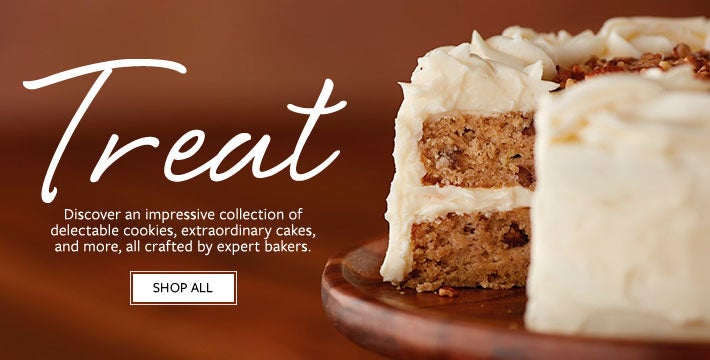 Treat. Discover an impressive collection of delectable cookies, extraordinary cakes, and more, all creafted by our expert bakers. SHOP ALL