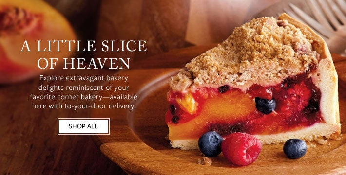 A LITTLE SLICE OF HEAVEN. Explore extravagant bakery delights reminiscent of your favorite corner bakery—available here with to-your-door delivery.  SHOP ALL