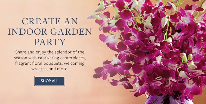 CREATE AN INDOOR GARDEN PARTY. Share and enjoy the splendor of the season with captivating centerpieces, fragrant floral bouquets, welcoming wreaths, and more. SHOP ALL