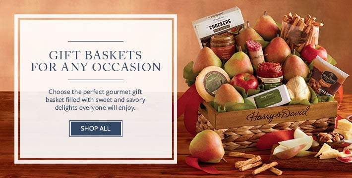 GIFT BASKETS FOR ANY OCCASION Choose the perfect gourmet gift basket filled with sweet and savory delights everyone will enjoy.  SHOP ALL .