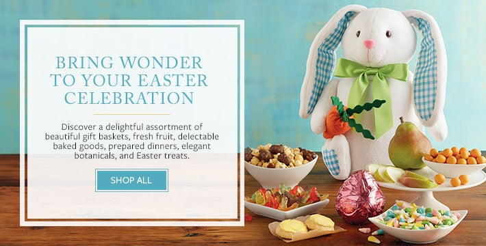 BRING WONDER TO YOUR EASTER CELEBRATION Discover a delightful assortment of beautiful gift baskets, fresh fruit, delectable baked goods, prepared dinners, elegant botanicals, and Easter treats. Shop All.
