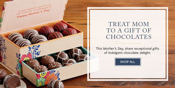 CELEBRATE MOM WITH CHOCOLATE This Mother's Day, share exceptional gifts of indulgent chocolate delight. SHOP ALL