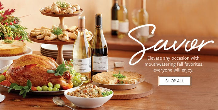 Savor. Elevate any occasion with mouthwatering fall favorites everyone will enjoy. SHOP ALL