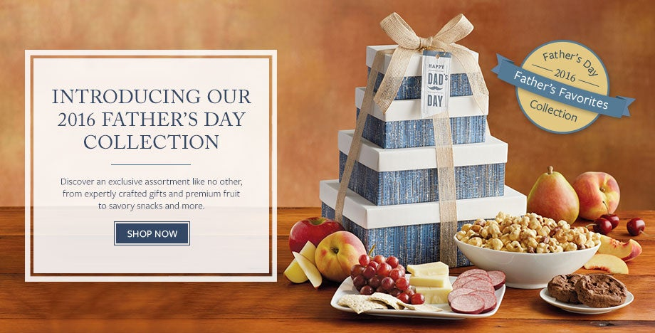 SHARE A MEMORABLE FATHER'S DAY GIFT Choose from expertly crafted gifts, fresh fruit, savory snacks, and sweet treats you know Dad will love. SHOP NOW