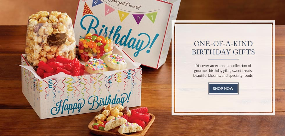 ONE-OF-A-KIND BIRTHDAY GIFTS Discover an expanded collection of gourmet birthday gifts, sweet treats, beautiful blooms, and specialty foods. SHOP NOW