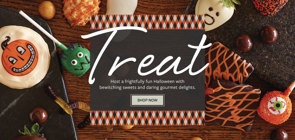 Treat. Host a frightfully fun Halloween with bewitching sweets and daring gourmet delights. SHOP NOW