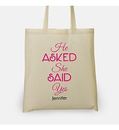 He Asked She Said Yes Personalized Bridal Tote Bag