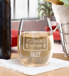 Drink Responsibly 6 Feet Apart Stemless Wine Glass